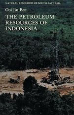 The Petroleum Resources of Indonesia - Ooi Jin Bee