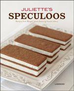Juliette's Speculoos : Recipes from Bruges' Most Charming Biscuit Bakery - Brenda Keirsebilck