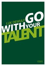 Go with Your Talent - Luk Dewulf