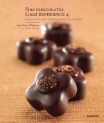 Fine Chocolates 4 : Creating and Discovering Flavours - Jean-Pierre Wybauw