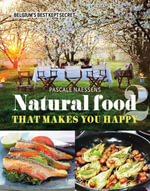 Natural Food That Makes You Happy 2 - Pascale Naessens