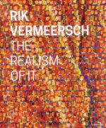 Rik Vermeersch : The Realism of it - Paul Depondt