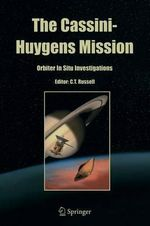 The Cassini-Huygens Mission : Orbiter in Situ Investigations Volume 2