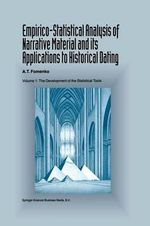 Empirico-Statistical Analysis of Narrative Material and its Applications to Historical Dating : Volume I: the Development of the Statistical Tools - A. T. Fomenko