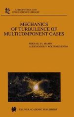 Mechanics of Turbulence of Multicomponent Gases - Mikhail Ya Marov