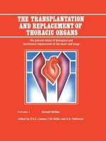 The Transplantation and Replacement of Thoracic Organs : The Present Status of Biological and Mechanical Replacement of the Heart and Lungs