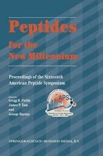 Peptides for the New Millennium : Proceedings of the 16th American Peptide Symposium June 26-July 1, 1999, Minneapolis, Minnesota, U.S.A.
