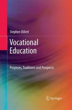Vocational Education : Purposes, Traditions and Prospects - Stephen Billett