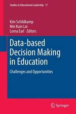 Data-Based Decision Making in Education : Challenges and Opportunities