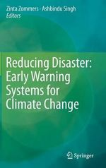 Reducing Disaster : Early Warning Systems for Climate Change - Ashbindu Singh