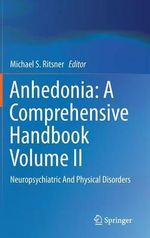 Anhedonia: A Comprehensive Handbook Volume II: Volume II : Neuropsychiatric And Physical Disorders