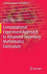 Computational experiment approach to advanced secondary mathematics curriculum - Sergei Abramovich
