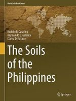 The Soils of the Philippines - Rodelio B. Carating