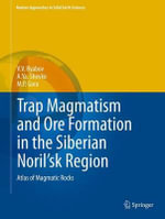 Trap Magmatism and Ore Formation in the Siberian Noril'sk Region : Volume 1. Trap Petrology; Volume 2. Atlas of Magmatic Rocks - V.V. Ryabov