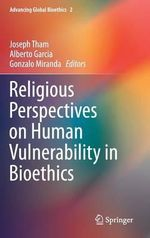 Religious Perspectives on Human Vulnerability in Bioethics 2014