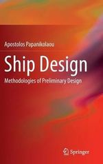 Ship Design : Methodologies of Preliminary Design - Apostolos Papanikolaou