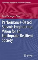 Performance-Based Seismic Engineering : Vision for an Earthquake Resilient Society