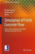 Simulation of Fresh Concrete Flow : State-of-the Art Report of the RILEM Technical Committee 222-SCF