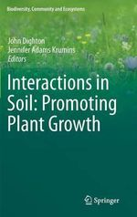 Interactions in Soil : Promoting Plant Growth