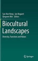 Biocultural Landscapes : Diversity, Functions and Values