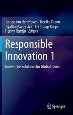 Responsible Innovation : Innovative Solutions for Global Issues