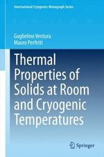 Thermal Properties of Solids at Room and Cryogenic Temperatures - Guglielmo Ventura