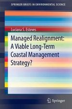 Managed Realignment:a Viable Long-Term Coastal Management Strategy? : A Viable Long-Term Coastal Management Strategy? - Luciana S. Esteves