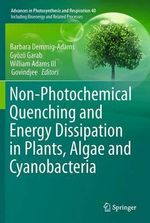 Non-Photochemical Quenching and Energy Dissipation In Plants, Algae and Cyanobacteria