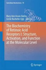 The Biochemistry of Retinoic Acid Receptors I : Structure, Activation, and Function at the Molecular Level