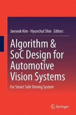 Algorithm & SOC Design for Automotive Vision Systems : For Smart Safe Driving System