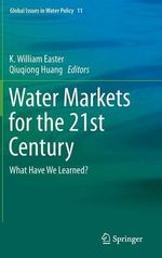 Water Markets for the 21st Century : What Have We Learned?