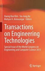 Transactions on Engineering Technologies : Special Issue of the World Congress on Engineering and Computer Science 2013