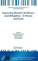 Improving Disaster Resilience and Mitigation - IT Means and Tools
