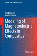 Modeling of Magnetoelectric Effects in Composites - Mirza (M.I.) Bichurin