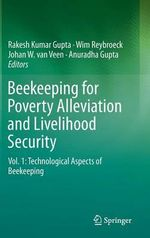 Beekeeping for Poverty Alleviation and Livelihood Security : Technological Aspects of Beekeeping Vol. 1