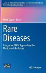 Rare Diseases : Integrative PPPM Approach as the Medicine of the Future