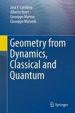 Geometry from Dynamics, Classical and Quantum - Jose F. Carinena