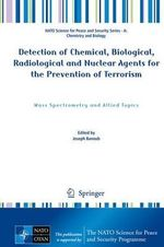 Detection of Chemical, Biological, Radiological and Nuclear Agents for the Prevention of Terrorism : Mass Spectrometry and Allied Topics