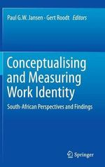 Conceptualising and Measuring Work Identity : South-African Perspectives and Findings