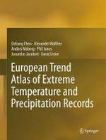 European Trend Atlas of Extreme Temperature and Precipitation Records - Deliang Chen