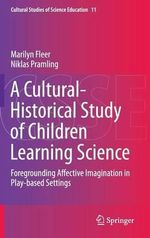 Early Childhood Science Education : A Cultural-Historical Study of Young Children Learning Science - Marilyn Fleer