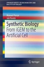 Synthetic Biology : From Igem to the Artificial Cell - Manuel Porcar