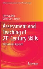 Assessment and Teaching of 21st Century Skills : Methods and Approach