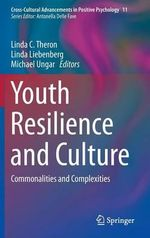 Youth Resilience and Culture : Commonalities and Complexities