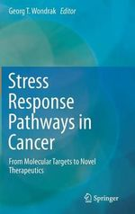 Stress Response Pathways in Cancer : From Molecular Targets to Novel Therapeutics