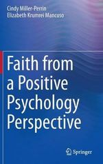 Faith from a Positive Psychology Perspective - Cindy L. Miller-Perrin