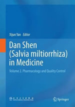 Dan Shen (Salvia Miltiorrhiza) in Medicine : Volume 2. Pharmacology and Quality Control