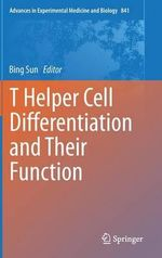 T Helper Cell Differentiation and Their Function : Advances in Experimental Medicine and Biology