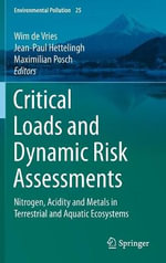 Critical Loads and Dynamic Risk Assessments : Nitrogen, Acidity and Metals in Terrestrial and Aquatic Ecosystems