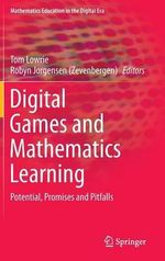 Digital Games and Mathematics Learning : Potential, Promises and Pitfalls
